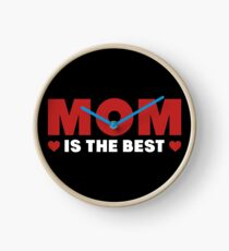 mom is the best cute sweet lovely love day gift mommy Clock