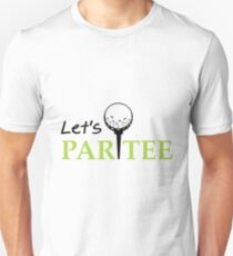 Golfing Golfer Let's Par Tee Golf Funny Party Unisex T-Shirt