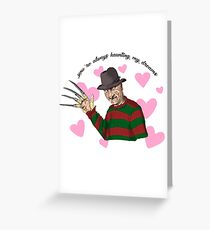 You're always haunting my dreams Greeting Card