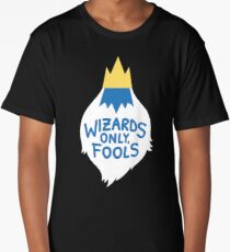 Wizards Only, Fools Long T-Shirt