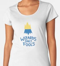 Wizards Only, Fools Women's Premium T-Shirt