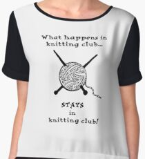 What happens in knitting club...STAYS in knitting club! Chiffon Top