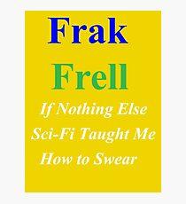 Frak vs. Frell Photographic Print