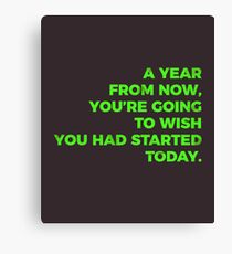 Start Now, Take Action Today Canvas Print
