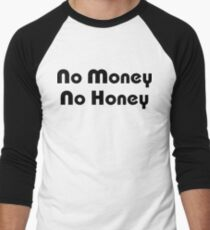 No Money No Honey Men's Baseball ¾ T-Shirt