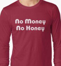 No Money No Honey T-Shirt