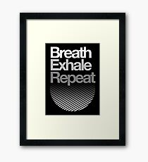 Breath, Exhale, Repeat ... Framed Print