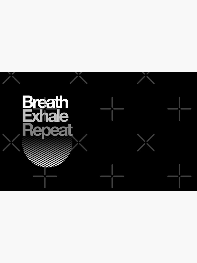 Breath, Exhale, Repeat ... by sub88