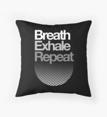 Breath, Exhale, Repeat ... Throw Pillow
