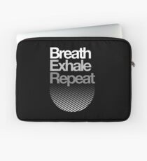 Breath, Exhale, Repeat ... Laptop Sleeve