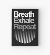 Breath, Exhale, Repeat ... Hardcover Journal