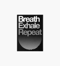 Breath, Exhale, Repeat ... Art Board