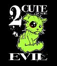 2 Cute to be Evil by byronrempel