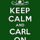 Keep Calm and Carl On by JohnnyMacK