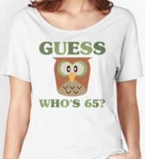 Guess Who's 65 Women's Relaxed Fit T-Shirt