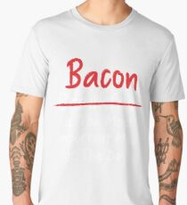 Bacon is Most Important Meal of the Day Men's Premium T-Shirt