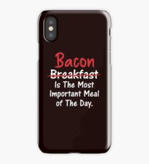 Bacon is Most Important Meal of the Day iPhone Case