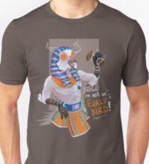 Horus's not an early burd T-Shirt