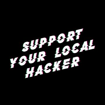 Support Your Local Hacker by SevenHundred