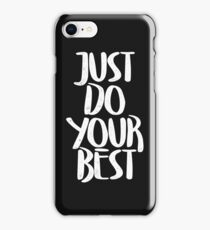 Just do your best iPhone Case/Skin