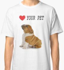 Love Your Pet Dog  Classic T-Shirt