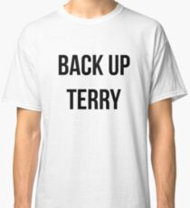 Back Up Terry! Classic T-Shirt