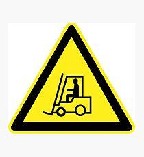 Forklift Trucks Warning Sign Photographic Print