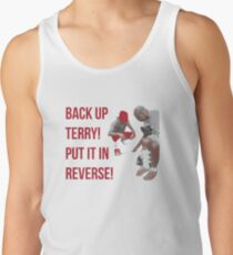 Back Up Terry! Put it in Reverse! Tank Top