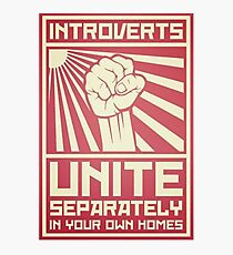 Introverts - Unite! Separately... At Home... Photographic Print