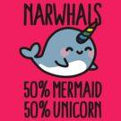 Narwhals 50% mermaid 50% unicorn by LaundryFactory