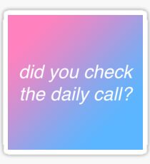 Did you check the daily call? Sticker