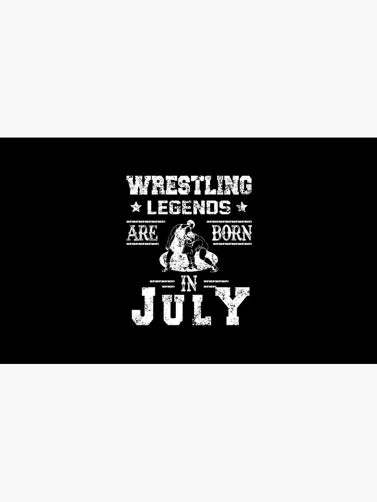 Wrestling Legends Are Born In July Birthday Gift by anhshirt