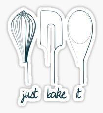 Just Bake It! Sticker