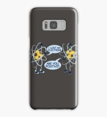 Are you positive? Samsung Galaxy Case/Skin