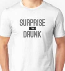 Surprise I'm Drunk T-Shirt