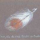 es ist nur, als ob eine Feder zu Boden fällt ... by HannaAschenbach