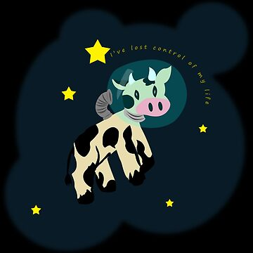 I've Lost Control Of My Life Cow by snailParade