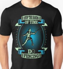 Stop The Hands Of Time Do Fencing Outdoors Tshirt T-Shirt  T-Shirt