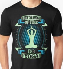 Stop The Hands Of Time Do Yoga Meditation Outdoors T-Shirt  T-Shirt