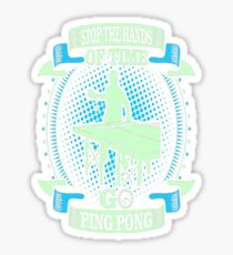 Stop Hands Of Time Go Ping Pong Outdoors Tshirt T-Shirt  Sticker
