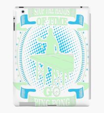 Stop Hands Of Time Go Ping Pong Outdoors Tshirt T-Shirt  iPad Case/Skin