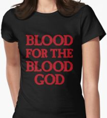 Blood for the Blood God Fitted T-Shirt