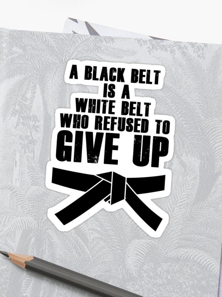 4d2827ac A Black Belt Is A White Belt Karate Tae Kwon Do