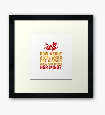 How About a Girl Who's Got a Brain? Framed Print