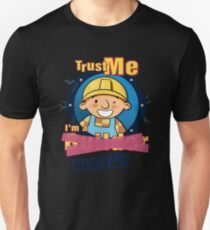 Bob - Trust Me, I'm an Engineer Unisex T-Shirt