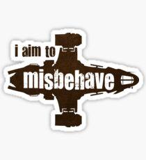 firefly i aim to misbehave Sticker