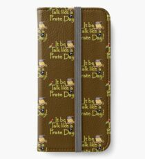 Pirate Talk Text - IT Be Talk Like a Pirate Day! iPhone Wallet/Case/Skin