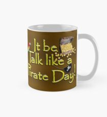 Pirate Talk Text - IT Be Talk Like a Pirate Day! Mug