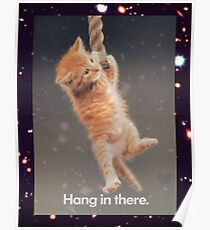 Hang In There, Space Kitty Poster