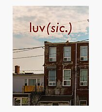 Luv (sic.) Photographic Print
